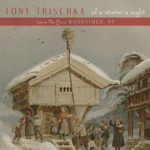 "TONY TRISCHKA PRESENTS ""Of A Winter's Night"""